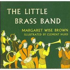 Little Brass Band, written by Margaret Wise Brown