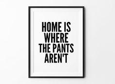 Typografie Print, Poster, kunst aan de muur, inspirerende Wall Decor, zwart-wit, broek home is waar de broek zijn niet