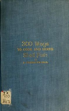 300 ways to cook and serve shell fish ..