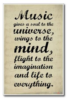 Music Gives a Soul to the Universe, Wings to the Mind, Flight to the Imagination, and Life to Everything – NEW Music Poster – Music True Quotes, Best Quotes, Motivational Quotes, Music Mood, Soul Music, Music Life, Mood Songs, I Love Music, New Music