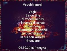 Vecchi ricordi  Vaghi  tra cortine di vecchi ricordi in cerca di senso e ti accorgi di emozioni indelebili in quell'istante  in cui non vorresti rinunciare  04.10.2016 Poetyca  Old memories  You roam between curtains of old memories in search of meaning and you realize of indelible emotions in that instant where would you not give up  04/10/2016 Poetyca