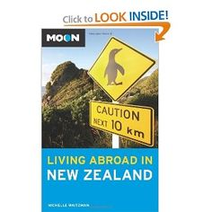 Moon Living Abroad in New Zealand, a book by Michelle Waitzman Moving To New Zealand, Living In New Zealand, Moving Tips, Travel Info, Oh The Places You'll Go, Reading Lists, Books Online, My Photos, Live