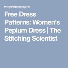 Free Dress Patterns: Women's Peplum Dress | The Stitching Scientist
