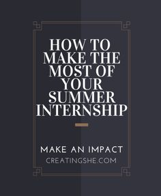 Kill it in your internship and make an impact! How to be the best intern possible!