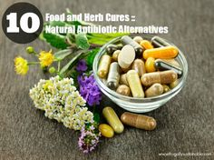 Food and Herb Cures: 10 Natural Antibiotic Alternatives