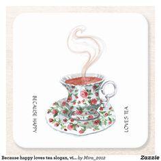 Because tea finds happy slogan, vintage cup roses square paper coaster Happy Tea, Happy Love, Photo Coasters, Drink Coasters, Tea Quotes, Happy Quotes, Vintage Cups, Vintage Tea, Stone Coasters