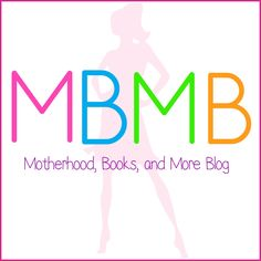 #MBMB: Motherhood, Books, and More Blog