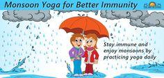 Stay immune and enjoy monsoons by practicing yoga daily.  http://www.artofliving.org/in-en/yoga/health-and-wellness/monsoon-yoga-immunity