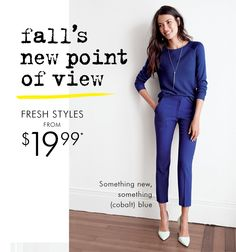 fall's new point of view | FRESH STYLES FROM $19.99*