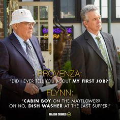 """Provenza: """"Do I ever tell you about MY FIRST JOB?"""", Flynn: """"CABIN BOY on the Mayflower? Oh no, DISH WASHER at the last supper."""" TNT hit show Major Crimes."""