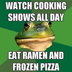 watch-cooking-shows-all-day-eat-ramen-and-frozen-pizza.jpg (500×500)