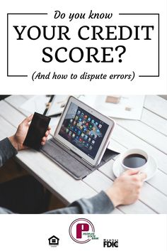 """Confused about your """"credit score""""? Find an answer here plus learn how to dispute errors."""