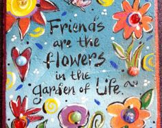 Garden Stone, Stepping Stone, Friends are the flowers in the garden of life
