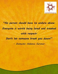 """No person should have to endure abuse"" ~ Domestic violence survivor #seethetriumph"