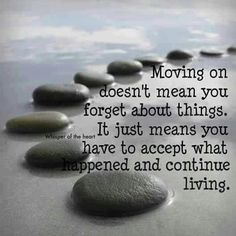 Do not dwell on the event, loss or mistake that has been made. Accept it. Learn from it and carry on from it. The past is where you leave things that have already happened. Do not waste your present moment thinking, rethinking, analyzing, asking why or replaying it over and over in your head. It ALREADY happened once. You do not need to watch that re-run. Let it go. You would be surprised the weight that is lifted off your beautiful shoulders and the stress that is cut from your life.