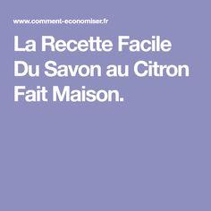 La Recette Facile Du Savon au Citron Fait Maison.