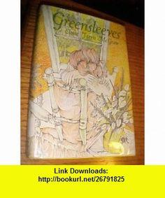 Greensleeves (9780152325640) Eloise Jarvis McGraw , ISBN-10: 0152325646  , ISBN-13: 978-0152325640 ,  , tutorials , pdf , ebook , torrent , downloads , rapidshare , filesonic , hotfile , megaupload , fileserve