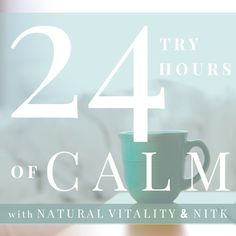 """Let's Talk Stress with Natural Vitality's FREE """"24 Hours of CALM"""" E-Guide"""