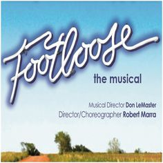 50% Off Tickets to 'Footloose, The Musical' at the Birch North Park Theatre. #footloose #sandiego #musical #footloosemusical