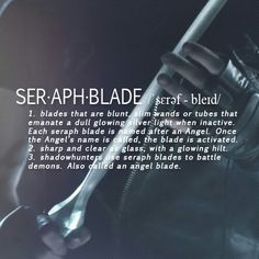 Shadowhunter Glossary: Seraph Blade