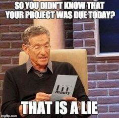 Teacher Memes 4 - School Funny - School Funny meme - - You said you would bring in your late work today your empty hands determined that was a lie. Maury Lie Detector Meme for Teachers The post Teacher Memes 4 appeared first on Gag Dad. Pharmacy Humor, Medical Humor, Nurse Humor, Pharmacy Technician, Medical Assistant, Medical Laboratory, Retail Humor, Police Humor, Pharmacy Quotes