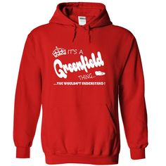 Its a Greenfield Thing, You Wouldnt Understand !! Name, Hoodie, t shirt, hoodies, shirts