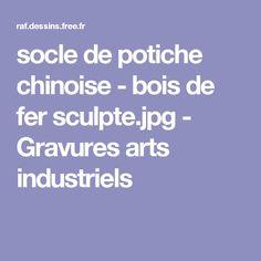 socle de potiche chinoise - bois de fer sculpte.jpg - Gravures arts industriels