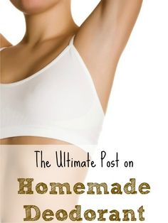 Making Homemade Deodorant - The ultimate post - Tons of great recipes!  Can't wait to try them!