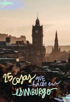 25 cosas que ver y hacer en Edimburgo Glasgow, Edinburgh, Eurotrip, Dublin, New Zealand, United Kingdom, Scotland, Travel Tips, Places To Visit