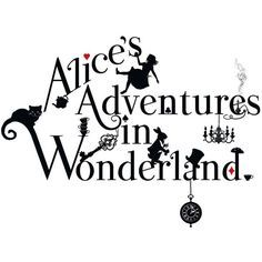 150 years of Alice's Adventures in Wonderland ❤ liked on Polyvore featuring words, alice in wonderland, print, quotes, text, backgrounds, filler, phrase and saying