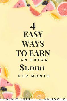 Easy ways to earn $1,000 this month! Earn extra money | make money | make money online | drinkcoffeeandprosper.com