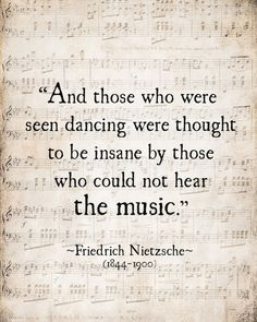 Music Quote Friedrich Nietzsche Those Who by ShadetreePhotography music quotes Music Quote Friedrich Nietzsche, Those Who Were Seen Dancing Literary Quote, For the Musician, Inspirational Quote, Unframed Motivacional Quotes, Dance Quotes, Lyric Quotes, Funny Quotes, Tattoo Quotes, Faith Quotes, Quotes Women, Friedrich Nietzsche, Frederick Nietzsche Quotes
