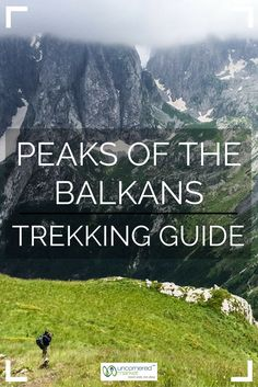 A guide to embarking on the Peaks of the Balkans Trek, a 200 km trek passing through the mountains of Albania, Montenegro and Kosovo. How to prepare, which route to choose, costs to budget for, and more. | Uncornered Market Travel Blog: Travel Wide, Live