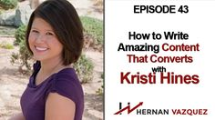 Episode 43 - How to Write Amazing Content That Converts With Kristi Hines  Welcome to episode #43 of The Hernan Vazquez Podcast!  Kristi Hines is a freelance writer and professional blogger who has been covering business and online marketing topics since 2008.  So listen to what Kristi has to say because it will blow your mind!  Click on the Play Button Above…