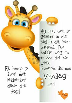 Goeie Nag, Goeie More, Day Wishes, Morning Greeting, Afrikaans, Happy Friday, Motivational, Van, Quotes