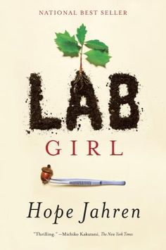 Lab Girl, Hope Jahren (This Week's Hottest Book Releases: 4/3 — 4/9)