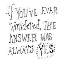 If You've Ever Wondered The Answer Was Always Yes