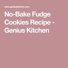 No-Bake Fudge Cookies Recipe - Genius Kitchen