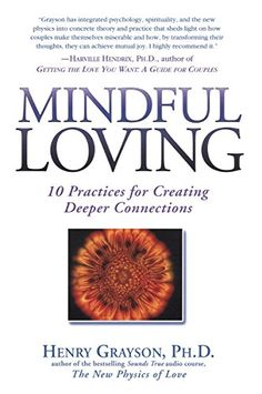 """Life changing book 2: """"Mindful Loving"""" by Henry Grayson. Top takeaway: Transform relationships by changing how you think about your loved ones not just what you say."""