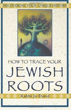 How to Trace Your Jewish Roots: Discovering Your Unique History by Jo David. $14.95. Publisher: Citadel Press / Kensington Publishing; 1st edition (August 1, 2000). Author: Jo David. Edition - 1st