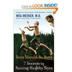 Boys Should Be Boys: 7 Secrets to Raising Healthy Sons: Meg Meeker: 9780345513694: Amazon.com: Books