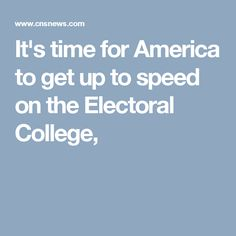 It's time for America to get up to speed on the Electoral College,
