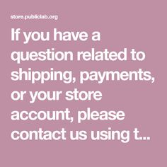 If you have a question related to shipping, payments, or your store account, please contact us using this form. If you want to know more about how to get started with a tool, need help troubleshooting or fine tuning your set up, are interested to see how our products have been used in the field, or just want to start i Contact Us, Get Started, Raising, Accounting, Barn, How To Get, This Or That Questions, Store, Design