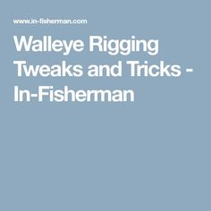 Martin's rigging repertoire is a study in adaptation.Anglers have been tweaking their riggings Walleye Rigs, Walleye Fishing Tips, Fishing Knots, Fishing Reels, Kayak Fishing, Fishing Basics, Fishing Humor, Fishing Stuff, Fishing Pictures