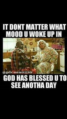 50 Ideas Funny Good Morning Quotes Laughter Faces For 2019 Madea Humor, Madea Funny Quotes, Crush Quotes Funny, Life Quotes, Hurt Quotes, Sarcastic Humor, Funny Humor, Funny Texts, Funny Stuff