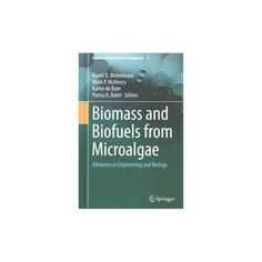 Biomass and Biofuels from Microalgae ( Biofuel and Biorefinery Technologies) (Hardcover)