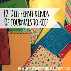 Thinking Through Our Fingers: 12 Different Kinds of Journals to Keep.I love that river's journal is there!