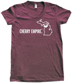 Cherry Empire Women's Fitted tee. Northern Michigan is the Cherry Empire of the world and worth celebrating! #michiganawesome