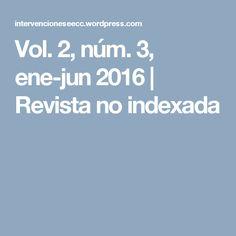 Vol. 2, núm. 3, ene-jun 2016 | Revista no indexada