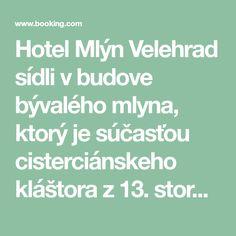 Hotel Mlýn Velehrad sídli v budove bývalého mlyna, ktorý je súčasťou cisterciánskeho kláštora z 13. storočia.